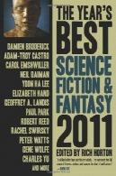 سال بهترین داستان های علمی تخیلی از u0026 amp؛ فانتزی: 2011The Year's Best Science Fiction & Fantasy: 2011 Edition