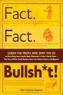 واقعیت است. واقعیت است. Bullsh * T !: یادگیری حقیقت و نقطه دروغ در همه چیز از الماس آب لیمو ساخته شده به ریشه شوروی تتریس است - به اضافه تن دیگر حقایق کاملا تصادفی از علوم، تاریخ و فراتر !Fact. Fact. Bullsh*t!: Learn the Truth and Spot the Lie on Everything from Tequila-Made Diamonds to Tetris's Soviet Roots - Plus Tons of Other Totally Random Facts from Science, History and Beyond!