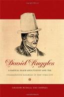 دیوید روگلز : رادیکال سیاه الغای بردگی و راه آهن زیر زمینی در شهر نیویورک ( جان هوپ فرانکلین سری در تاریخ آمریکا و فرهنگ آفریقایی )David Ruggles: A Radical Black Abolitionist and the Underground Railroad in New York City (The John Hope Franklin Series in African American History and Culture)