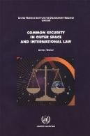 امنیت در فضای بیرونی و حقوق بین المللCommon Security in Outer Space and International Law