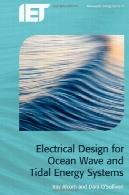 طراحی برق برای اقیانوس موج و سیستم های انرژی جزر و مدیElectrical Design for Ocean Wave and Tidal Energy Systems
