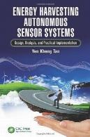 برداشت سنسور سیستم خودمختار انرژی: طراحی ، تجزیه تحلیل و پیاده سازی عملیEnergy Harvesting Autonomous Sensor Systems: Design, Analysis, and Practical Implementation