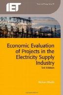 ارزیابی اقتصادی پروژه در صنعت برق تامینEconomic Evaluation of Projects in the Electricity Supply Industry