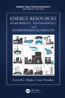 منابع انرژی: در دسترس بودن، مدیریت، و اثرات زیست محیطیEnergy Resources: Availability, Management, and Environmental Impacts