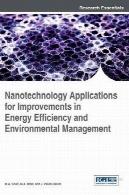 کاربردهای فناوری نانو برای بهبود در بهره وری انرژی و مدیریت زیست محیطیNanotechnology Applications for Improvements in Energy Efficiency and Environmental Management