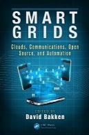 شبکه های هوشمند: ابرها، ارتباطات، منبع باز، و اتوماسیونSmart Grids: Clouds, Communications, Open Source, and Automation