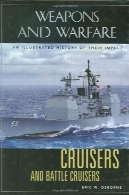 موبایل و نبرد رزمناو : تاریخ مصور از تاثیر آنهاCruisers and Battle Cruisers: An Illustrated History of Their Impact