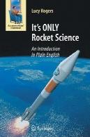 تنها علم موشک است: آشنایی به زبان سادهIt's ONLY Rocket Science: An Introduction in Plain English
