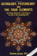 طالع بینی، روانشناسی، چهار عنصر و: رویکرد انرژی به طالع بینی از u0026 amp؛ استفاده از آن در هنر مشاورهAstrology, Psychology, and the Four Elements: An Energy Approach to Astrology & Its Use in the Counseling Arts