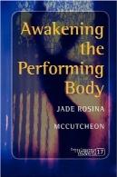 بیداری انجام بدن . ( آگاهی ، ادبیات از u0026 amp؛ هنر)Awakening the Performing Body. (Consciousness, Literature & the Arts)