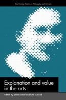 توضیح و ارزش در هنر (مطالعات کمبریج در فلسفه و هنر )Explanation and Value in the Arts (Cambridge Studies in Philosophy and the Arts)