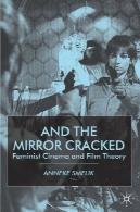 و آینه کرک: فمینیستی سینما و نظریه فیلمAnd the Mirror Cracked: Feminist Cinema and Film Theory