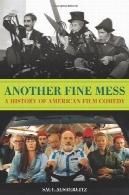 یک افتضاح حسابی : تاریخچه فیلم کمدی آمریکاییAnother Fine Mess: A History of American Film Comedy