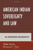 سرخپوستان آمریکایی حاکمیت و قانون: کتابشناسی حاشیه (بومی آمریکا کتابشناسی سری)American Indian Sovereignty and Law: An Annotated Bibliography (Native American Bibliography Series)