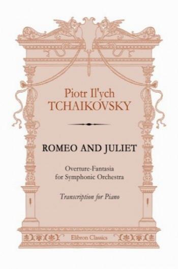 رومئو و ژولیت. اورتور فانتزی برای ارکستر. رونویسی پیانو / Romeo and Juliet. Fantasy Overture for Orchestra. Transcription for Piano