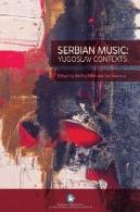 صربستان موسیقی: بسترهای یوگسلاویSerbian Music: Yugoslav Contexts