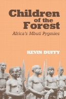 فرزندان جنگل: Mbuti پیگمی آفریقاChildren of the Forest: Africa's Mbuti Pygmies
