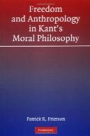 آزادی و مردم شناسی در فلسفه اخلاق کانتFreedom and Anthropology in Kant's Moral Philosophy