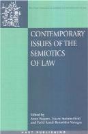 مسائل معاصر از نشانه شناسی قانون: تجزیه و تحلیل فرهنگی و نمادین از قانون در چهارچوب جهانی ( O ~ ناتی سری بین المللی در قانون و جامعه )Contemporary Issues of the Semiotics of Law: Cultural and Symbolic Analyses of Law in a Global Context (O~nati International Series in Law and Society)