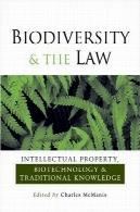 تنوع زیستی و قانون: مالکیت معنوی، بیوتکنولوژی و دانش سنتیBiodiversity and the Law: Intellectual Property, Biotechnology and Traditional Knowledge