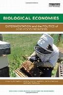 اقتصاد بیولوژیکی: آزمایش و سیاست مرزهای غذائیBiological Economies: Experimentation and the politics of agri-food frontiers