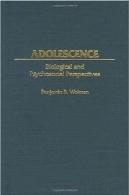 نوجوانی : دیدگاه بیولوژیکی و روانی ( مشارکت در روانشناسی )Adolescence: Biological and Psychosocial Perspectives (Contributions in Psychology)