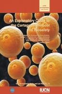 راهنمای توضیحی به پروتکل ایمنی زیستی کارتاهنا : قانون محیط زیست IUCN مقاله شماره 46An Explanatory Guide To The Cartagena Protocol On Biosafety: IUCN Environmental Law Paper No. 46