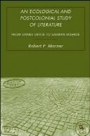 زیست محیطی و پسااستعماری مطالعه ادبیات : از دانیل دفو به سلمان رشدیAn Ecological and Postcolonial Study of Literature: From Daniel Defoe to Salman Rushdie