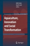 آبزیان ، نوآوری و تحول اجتماعی ( کتابخانه بین المللی محیط زیست، کشاورزی و اخلاق مواد غذایی)Aquaculture, Innovation and Social Transformation (The International Library of Environmental, Agricultural and Food Ethics)