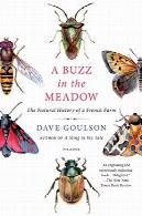 وزوز در علفزار : تاریخ طبیعی از یک مزرعه فرانسهA Buzz in the Meadow: The Natural History of a French Farm