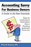 حسابداری ادراک برای صاحبان کسب و کار : راهنمای ملزومات لختAccounting Savvy for Business Owners: A Guide to the Bare Essentials