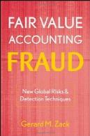 ارزش منصفانه حسابداری تقلب: ریسک های جهانی جدید و روش های تشخیصFair Value Accounting Fraud: New Global Risks and Detection Techniques