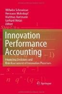 حسابداری عملکرد نوآوری: تصمیمات مالی و ارزیابی ریسک فرایندهای نوآوریInnovation performance accounting: Financing Decisions and Risk Assessment of Innovation Processes