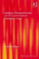 دیدگاه جهانی در مورد قانون مالیات تجارت الکترونیک ( بازار و قانون )Global Perspectives on E-Commerce Taxation Law (Markets and the Law)