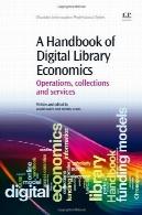 کتاب های اقتصاد کتابخانه دیجیتال : عملیات ، مجموعه ها و خدماتA Handbook of Digital Library Economics: Operations, Collections And Services