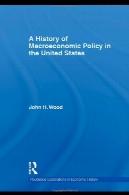 تاریخچه سیاست های اقتصاد کلان در ایالات متحدهA History of Macroeconomic Policy in the United States