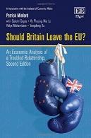 باید انگلستان را ترک اتحادیه اروپا؟ یک تحلیل اقتصادی از یک رابطه مشکلShould Britain Leave the EU? An Economic Analysis of a Troubled Relationship