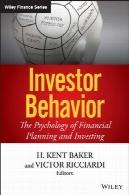 رفتار سرمایه گذار : روانشناسی برنامه ریزی مالی و سرمایه گذاریInvestor Behavior: The Psychology of Financial Planning and Investing