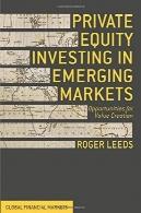 سرمایه گذاری سهام خصوصی در بازارهای نوظهور : فرصت برای ایجاد ارزشPrivate Equity Investing in Emerging Markets: Opportunities for Value Creation