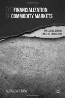 مالی شدن بازار کالا: سرمایه گذاری در زمان انتقالThe Financialization of Commodity Markets: Investing During Times of Transition