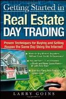 کار در املاک و مستغلات تجارت روز آغاز : اثبات تکنیک برای خرید و فروش خانه همان روز با استفاده از اینترنت !Getting Started in Real Estate Day Trading: Proven Techniques for Buying and Selling Houses The Same Day Using The Internet!