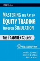 تسلط بر هنر سهام معامله از طریق شبیه سازی ، + نرم افزار تحت وب : این TraderEx دوره (ویلی بازرگانی)Mastering the Art of Equity Trading Through Simulation, + Web-Based Software: The TraderEx Course (Wiley Trading)