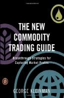 راهنمای تجارت جدید کالا: استراتژی دستیابی به موفقیت برای گرفتن بازار سودThe New Commodity Trading Guide: Breakthrough Strategies for Capturing Market Profits