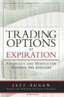 گزینه های تجاری در انقضا : استراتژی و مدل برای برنده شدن در آخر بازیTrading Options at Expiration: Strategies and Models for Winning the Endgame