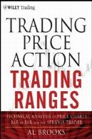 روند قیمت تجاری اکشن: تحلیل فنی نمودار قیمت نوار به نوار برای معامله گران جدیTrading Price Action Trends: Technical Analysis of Price Charts Bar by Bar for the Serious Trader