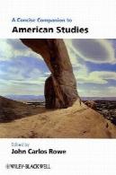 یک همراه و همدم اجمالی به مطالعات آمریکا ( صحابه بلکول در مطالعات فرهنگی )A Concise Companion to American Studies (Blackwell Companions in Cultural Studies)